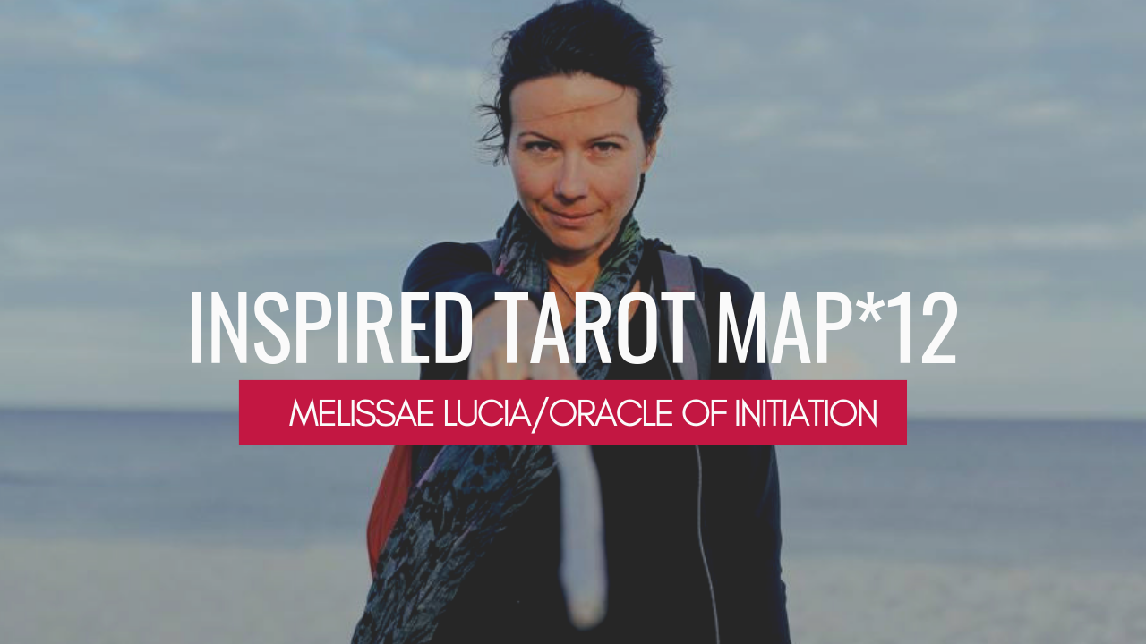 Oracle of Initiation by Mellissae Lucia #tarotmap #oracleof initiation